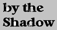 bytheShadow