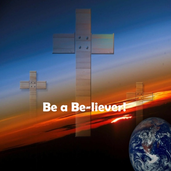 be a believer